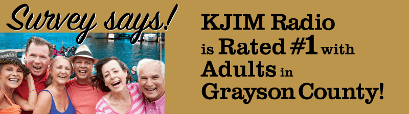 KJIM Radio survey-rated numbe 1 choice of adults in Grayson County
